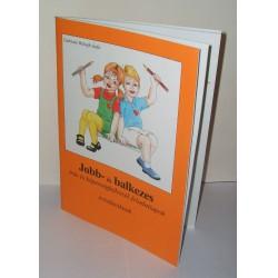 Jobb- és balkezes írás és képességfejlesztő feladatlapok óvodásoknak Útmutatók Könyv Gabosné Balogh Judit